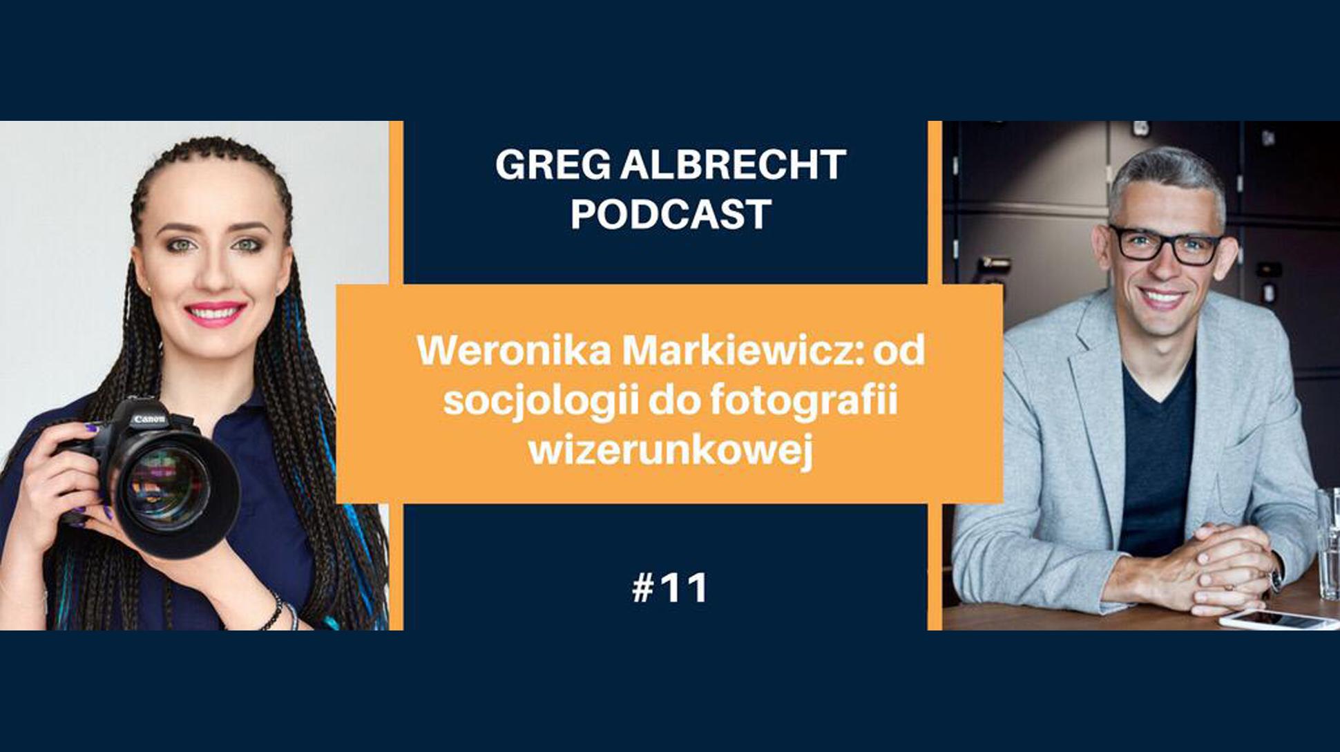 """""""Od socjologii do fotografii wizerunkowej"""" – wywiad w Greg Albrecht Podcast"""